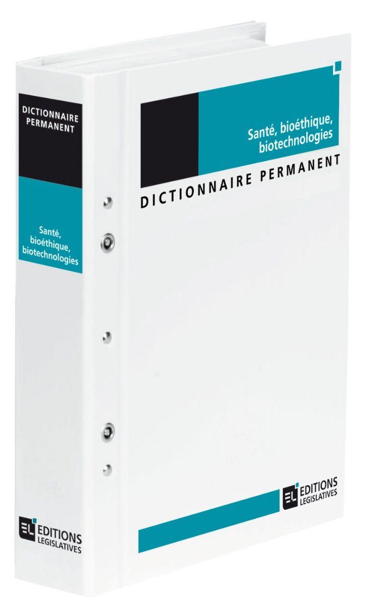 Dictionnaire Permanent Santé, bioéthique, biotechnologies