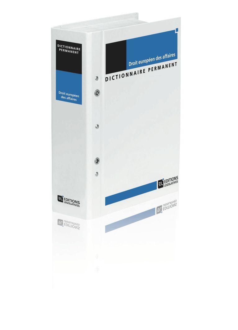 Dictionnaire Permanent Droit européen des affaires